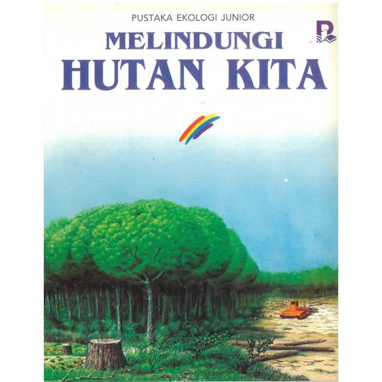 Buku AM- Melindungi Hutan Kita (BM/BI)