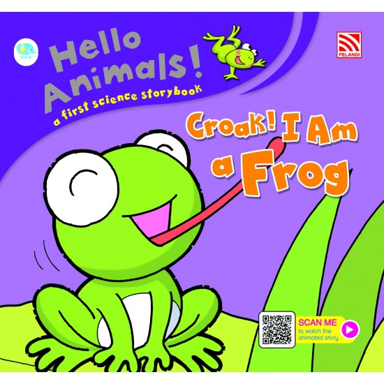 Hello Animals with Animation - Croak! I Am a Frog