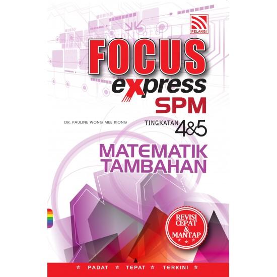 Focus Express SPM 2016 Matematik Tambahan