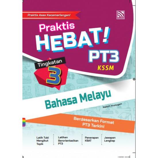 Praktis Hebat PT3 Bahasa Melayu Tg 3