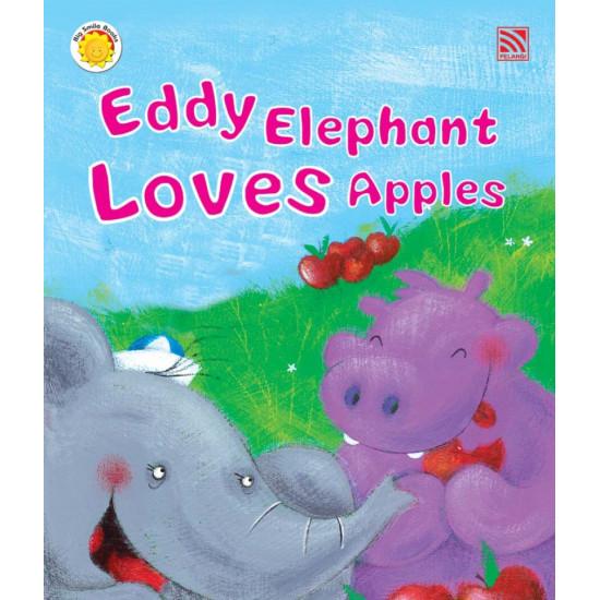 Big Smile Books: Eddy Elephant Loves Apples