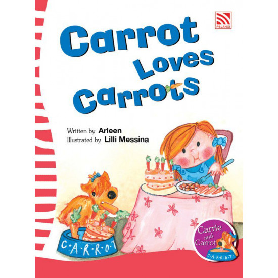 Carrie and Carrot: Carrot Loves Carrots