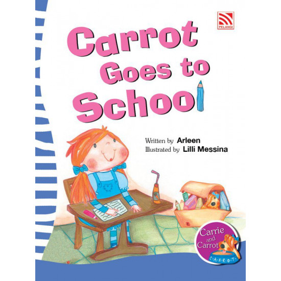 Carrie and Carrot: Carrot Goes to School
