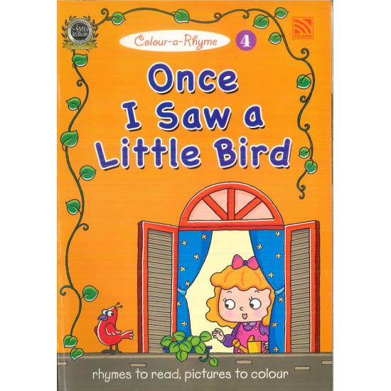 Colour-a-Rhyme 4- Once I Saw a Little Bird