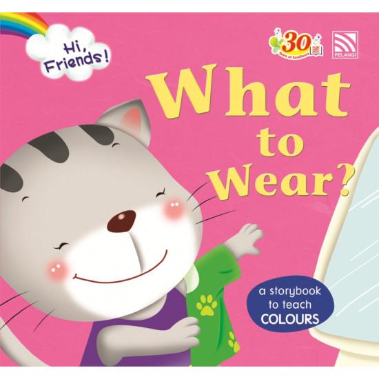 Hi, Friends: What to Wear?
