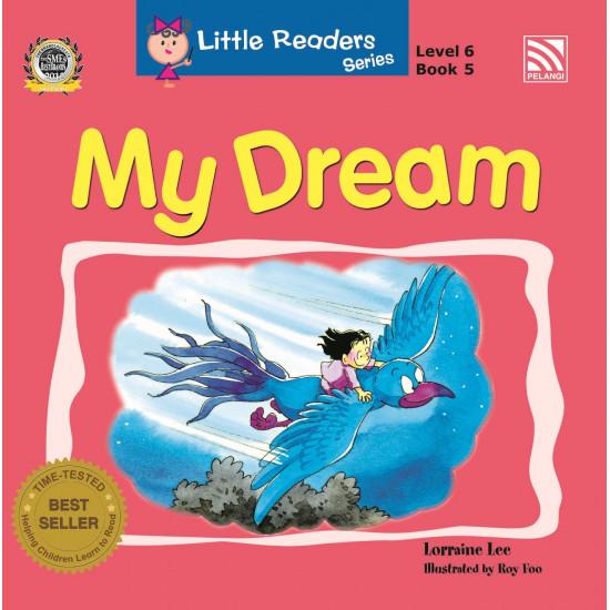 Little Readers Series Level 6: My Dream