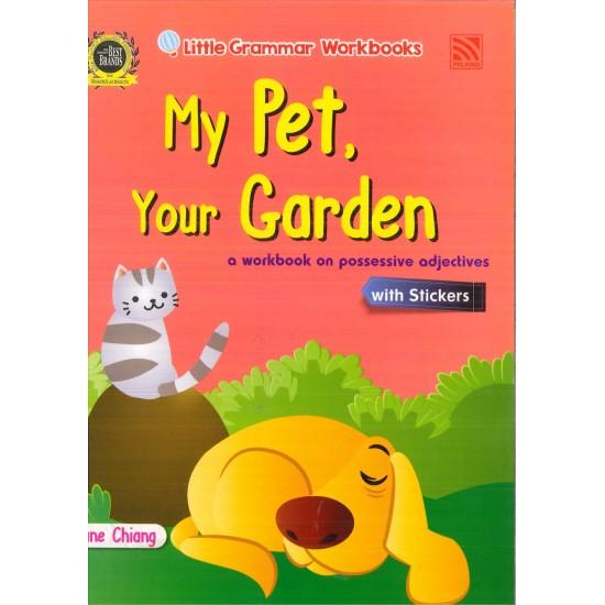 Little Grammar Workbooks: My Pet, Your Garden