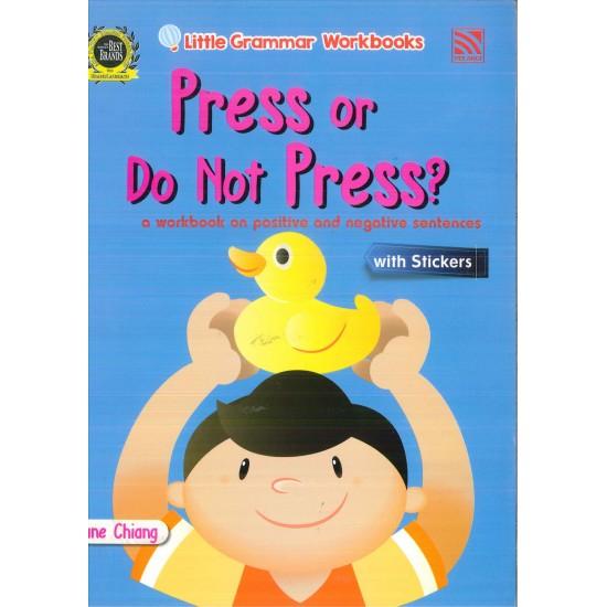 Little Grammar Workbooks: Press or Do Not Press?