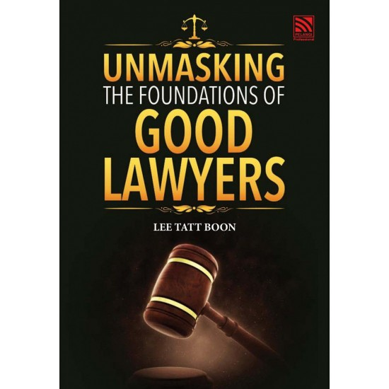 Unmasking The Foundations Of Good Lawyers (eBook)